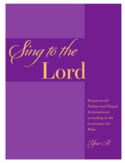 Sing to the Lord, Year A